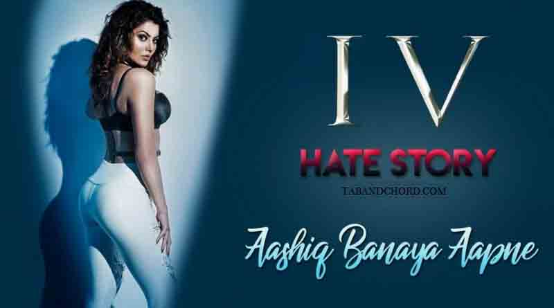 Aashiq Banaya Aapne Tabs Hate Story 4