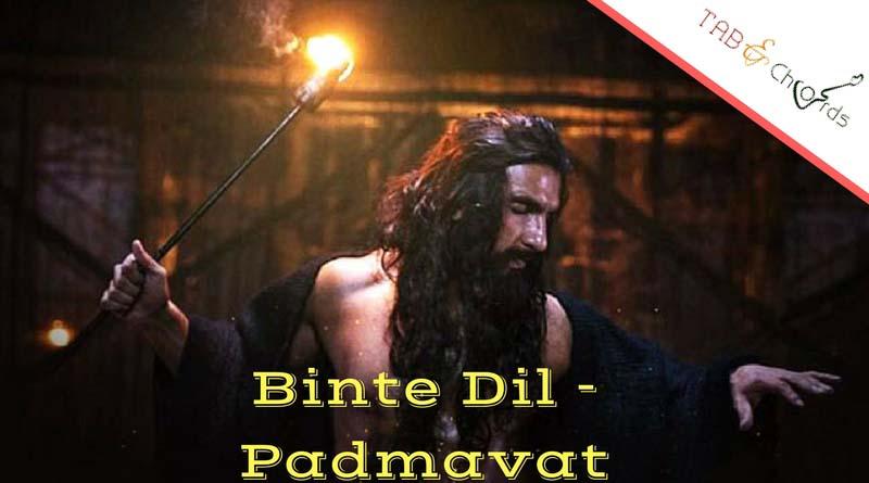 Binte Dil Tabs – Padmavat