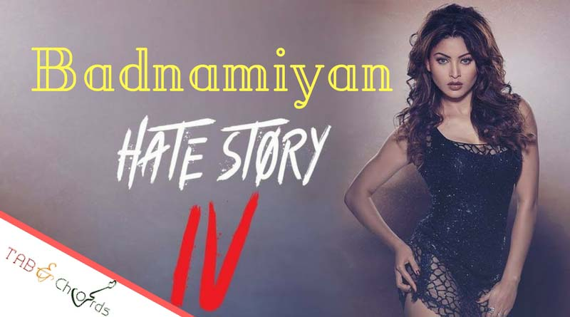 Badnaamiyan Guitar Chords With Strumming Pattern Hate Story 4