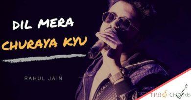 Dil Mera Churaya Kyun Guitar Tabs – Rahul Jain