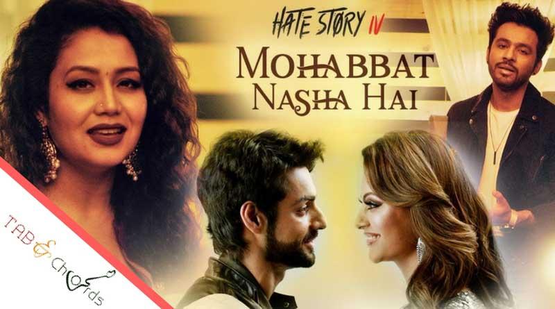 Mohabbat Nasha Hai Chords - Hate Story 4 - Tab and Chord