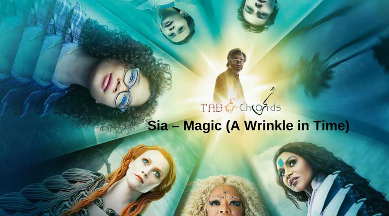 Sia Magic Chords - A Wrinkle in Time - Tab and Chord