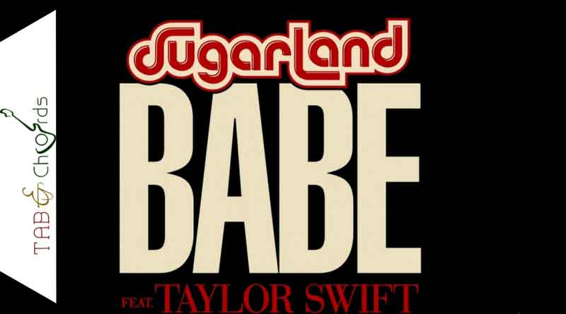 Babe Guitar Chords - Sugarland ft Taylor Swift
