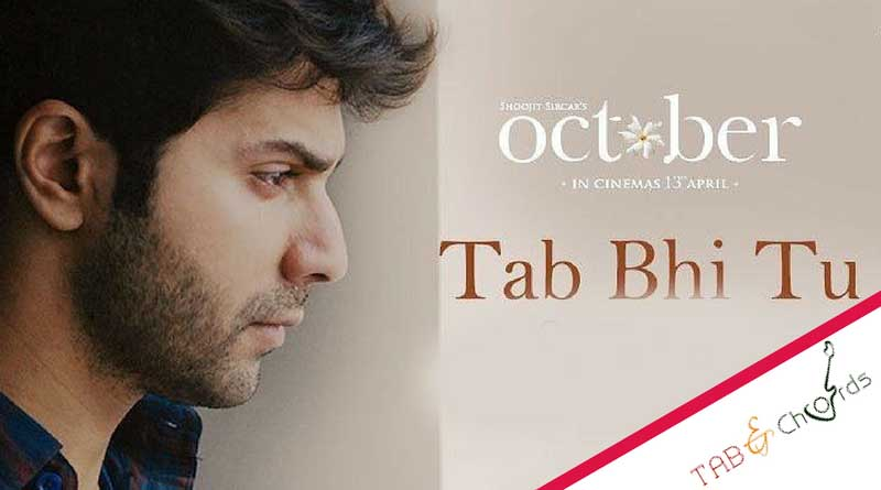 Tab Bhi Tu Guitar Chords October Tab And Chord