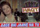 Aage Bhi Jaane Na Tu Tab – Asha Bhosle