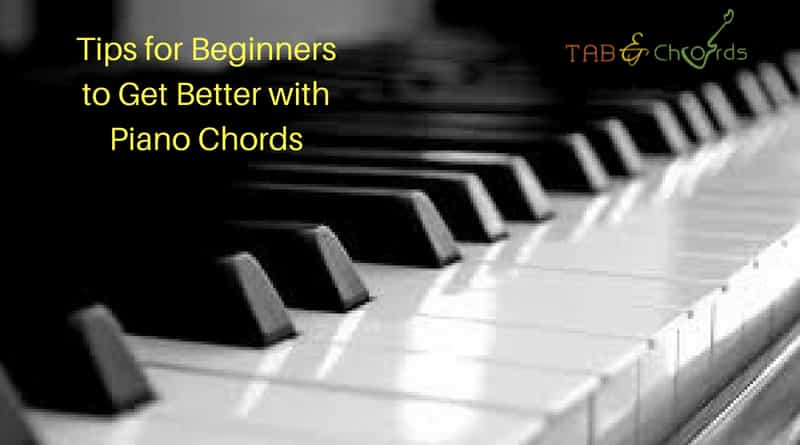 Tips For Beginners To Get Better With Piano Chords Tab And Chord