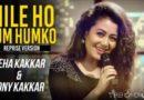 Mile Ho Tum Humko Guitar Tabs – Neha Kakkar