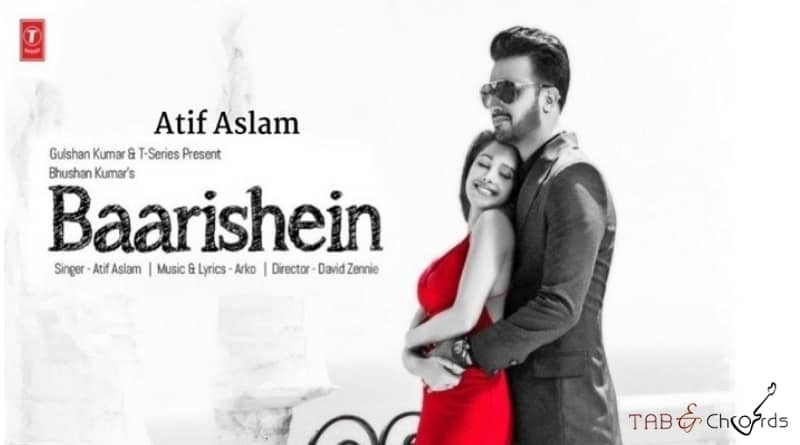 Baarishein Chords Atif Aslam Tab And Chord